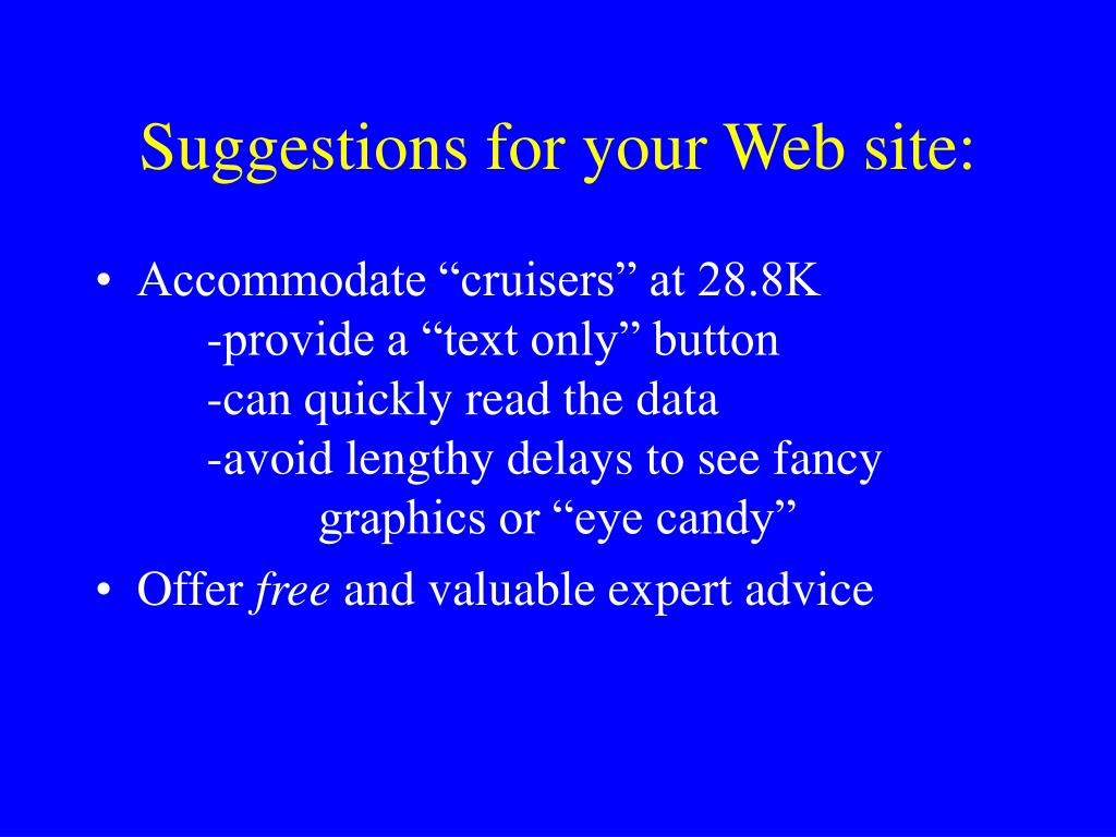 Suggestions for your Web site: