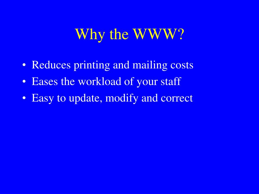 Why the WWW?