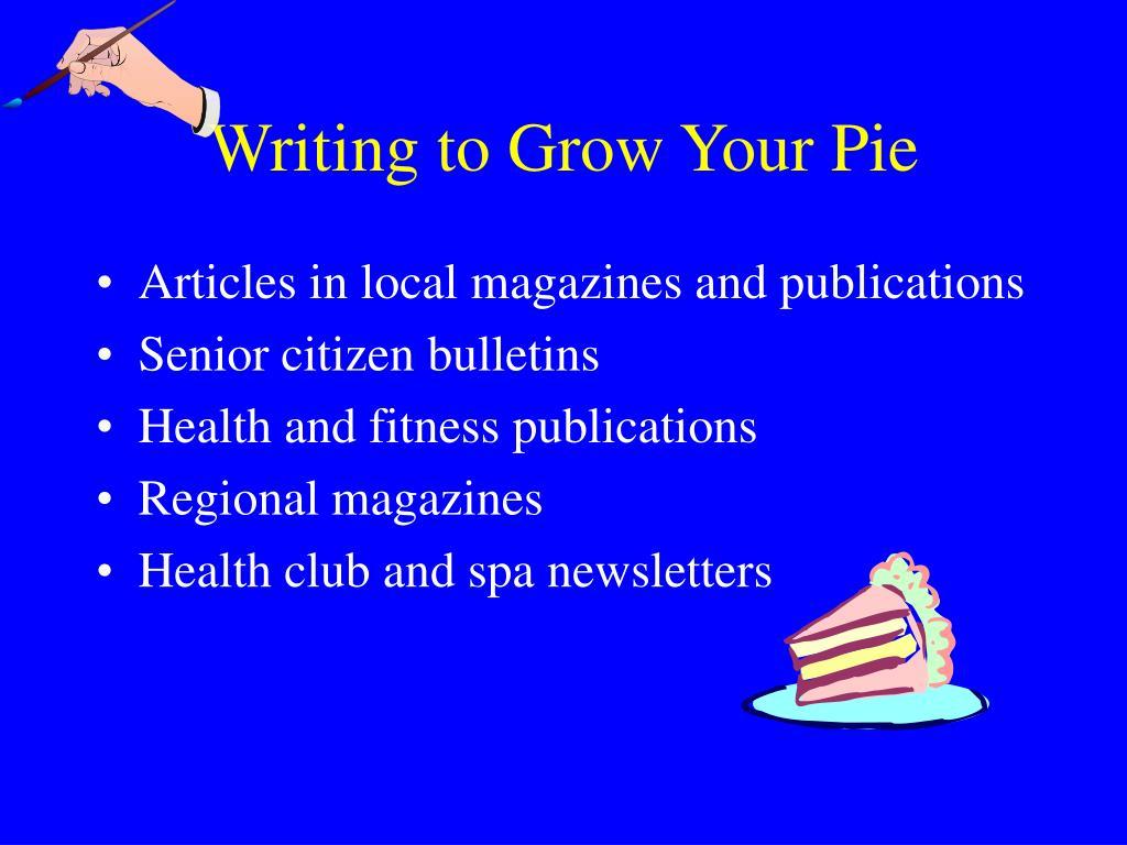 Writing to Grow Your Pie