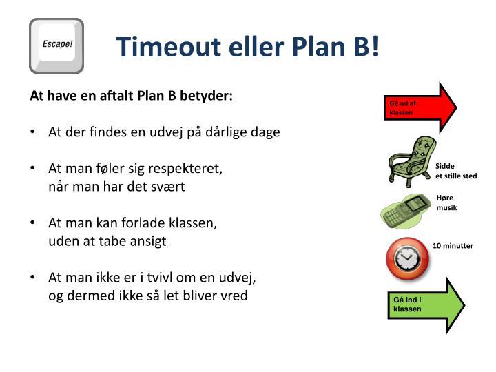 Timeout eller Plan B!