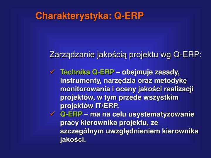 Charakterystyka: Q-ERP