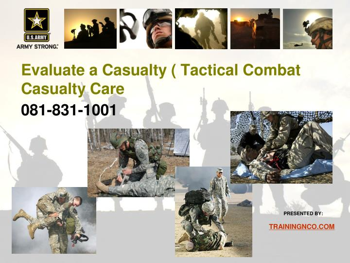 evaluate a casualty tactical combat casualty care n.
