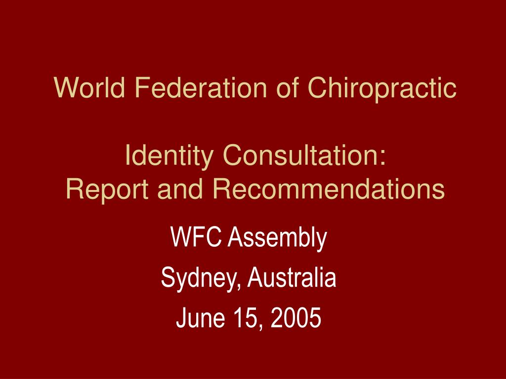 world federation of chiropractic identity consultation report and recommendations l.