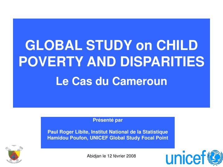 global study on child poverty and disparities le cas du cameroun n.