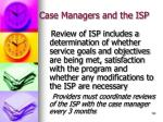 case managers and the isp129