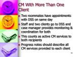 cm with more than one client