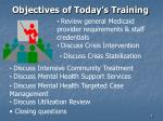 objectives of today s training