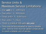 service units maximum service limitations112