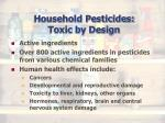 household pesticides toxic by design