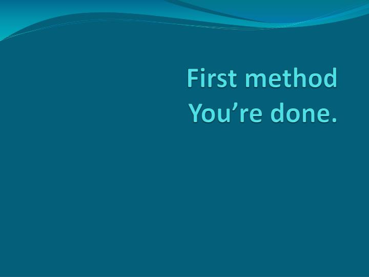 First method