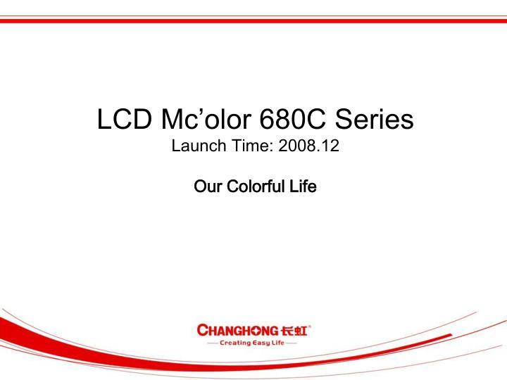 LCD Mc'olor 680C Series