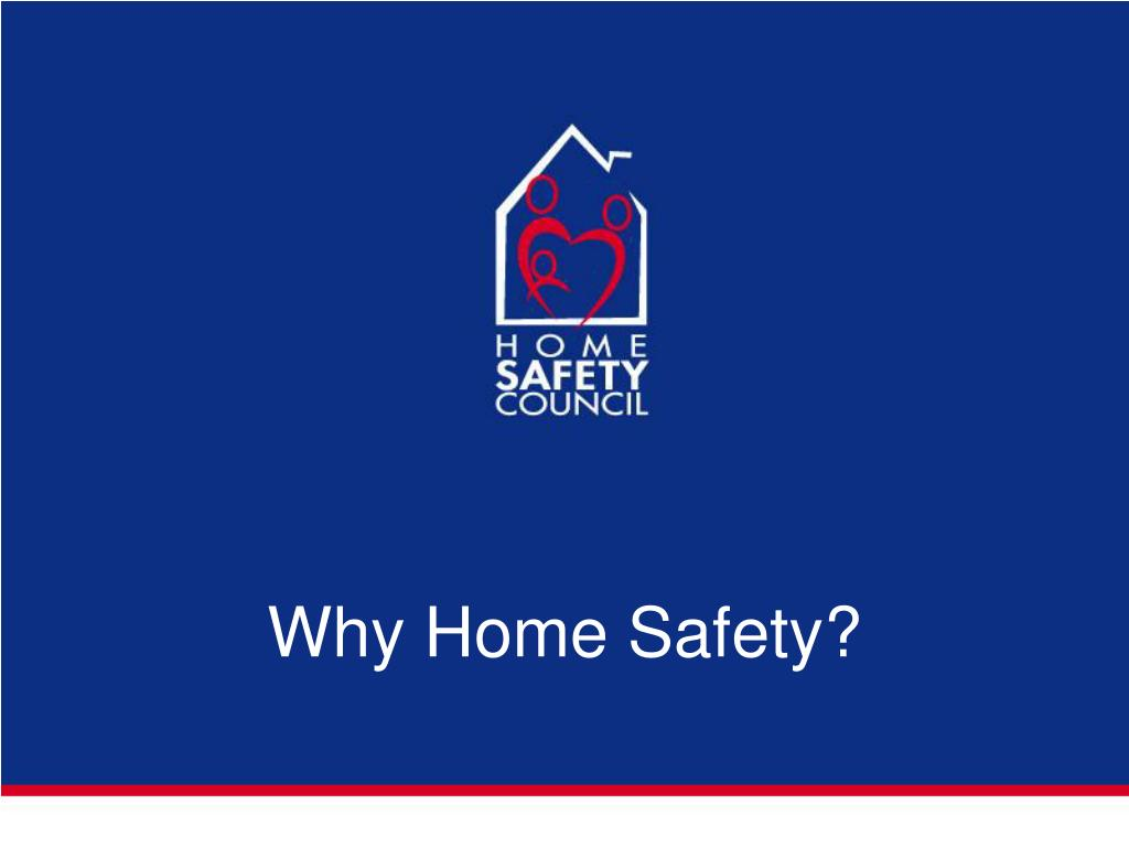 Why Home Safety?