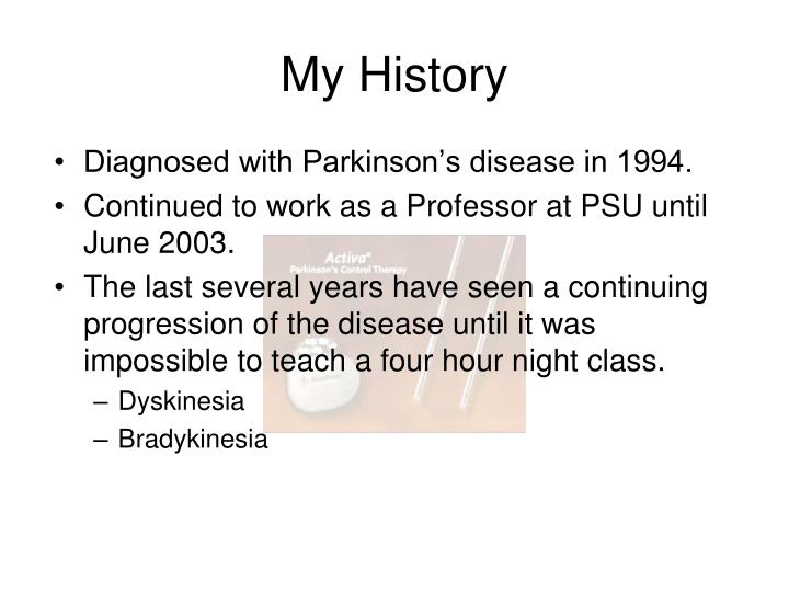 Diagnosed with Parkinson's disease in 1994.