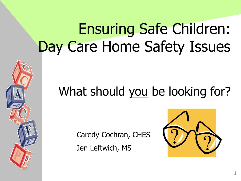 ensuring safe children day care home safety issues l.