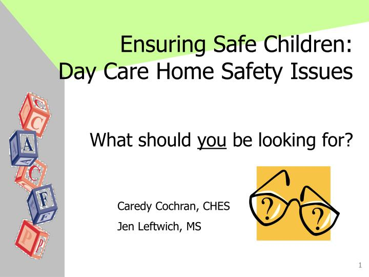 Ensuring safe children day care home safety issues