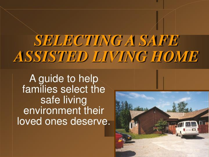 Selecting a safe assisted living home