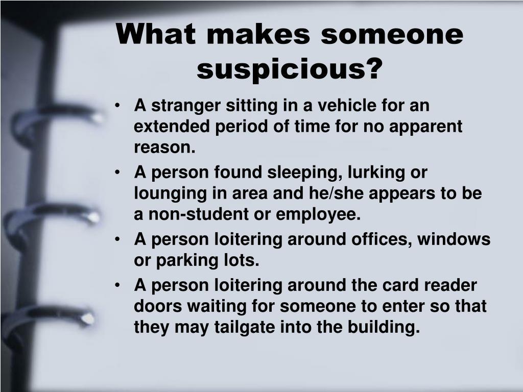 What makes someone suspicious?