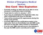 division of emergency medical services one card one expiration