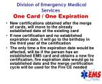 division of emergency medical services one card one expiration73