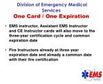 division of emergency medical services one card one expiration75