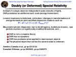 doubly or deformed special relativity