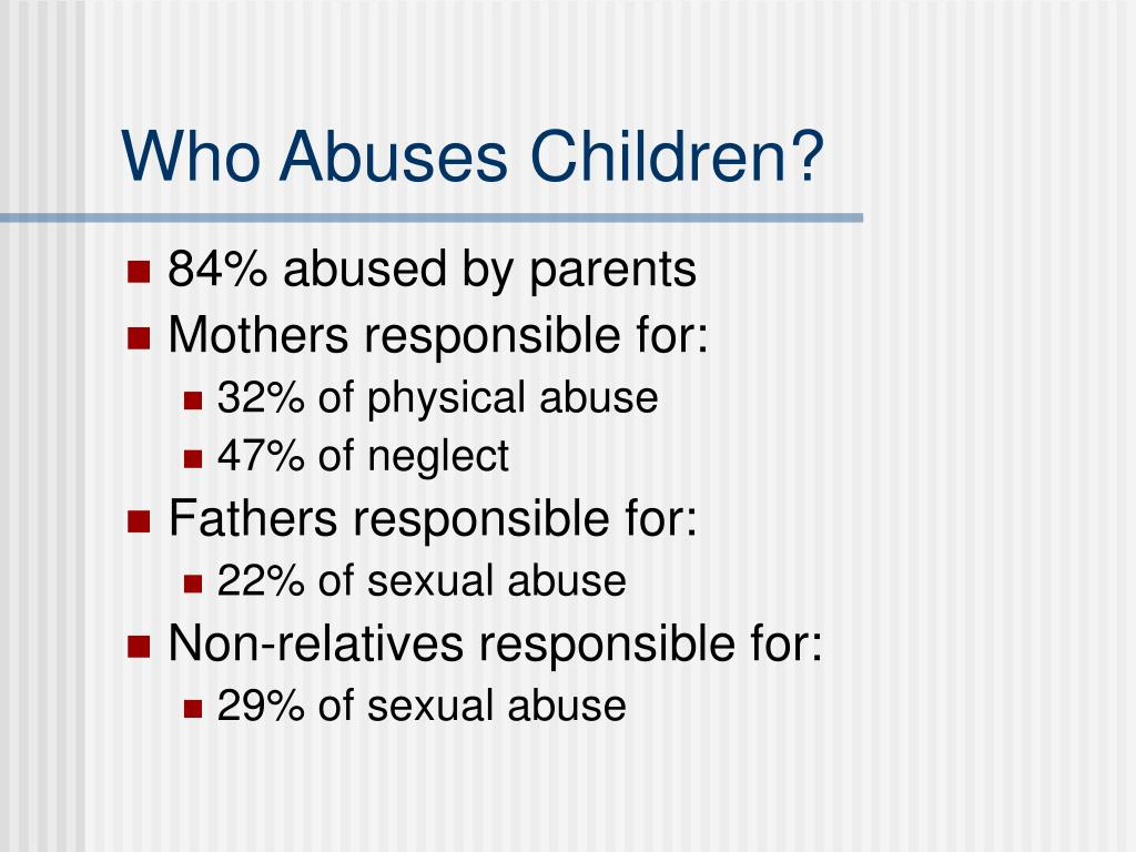 Who Abuses Children?