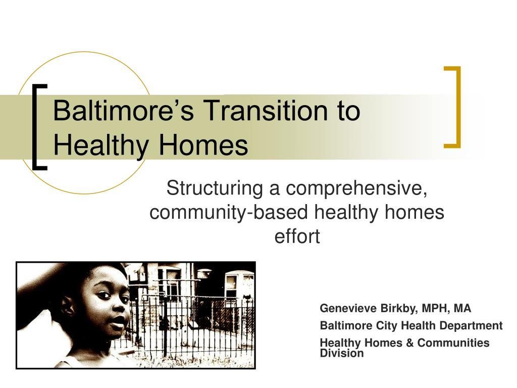 baltimore s transition to healthy homes l.