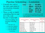 pipeline scheduling limitation