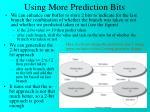 using more prediction bits