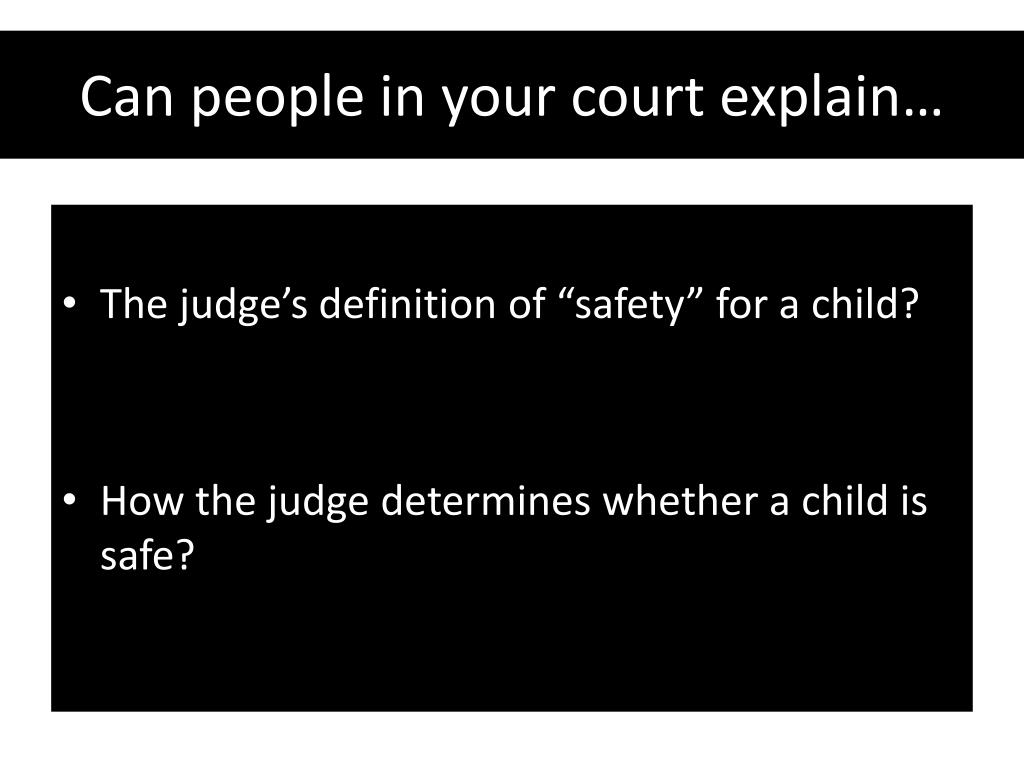 Can people in your court explain…