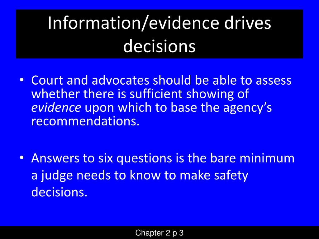 Information/evidence drives decisions