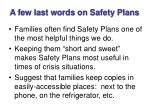 a few last words on safety plans