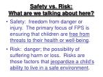 safety vs risk what are we talking about here