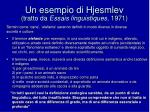 un esempio di hjesmlev tratto da essais linguistiques 1971