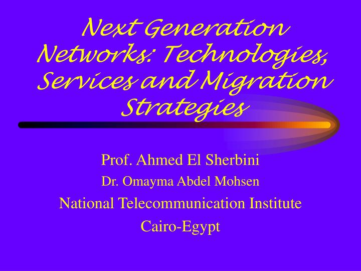 next generation networks technologies services and migration strategies n.