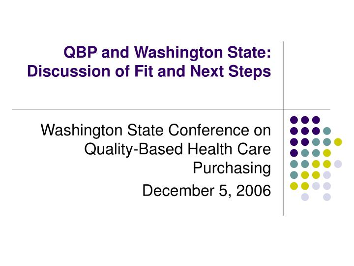 qbp and washington state discussion of fit and next steps n.