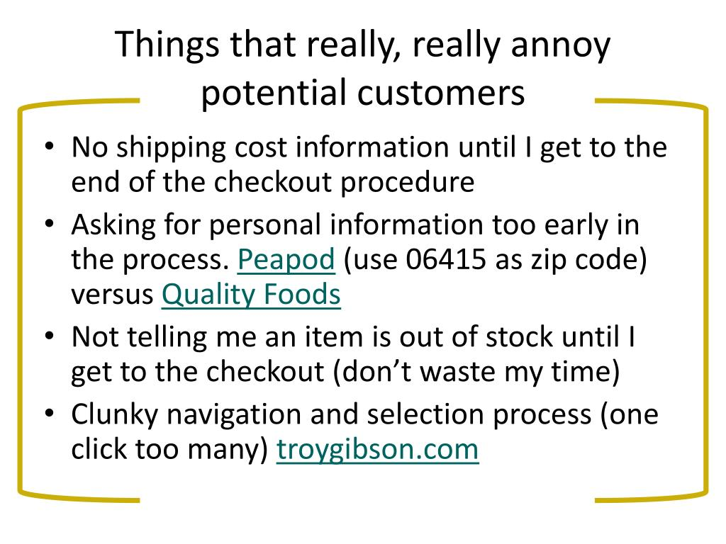 Things that really, really annoy potential customers