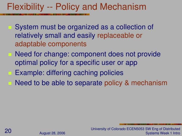 Flexibility -- Policy and Mechanism