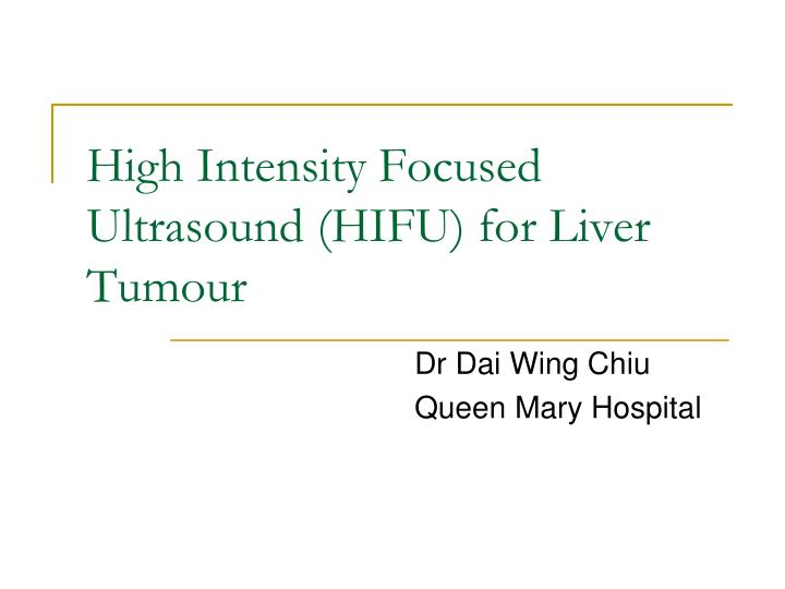 high intensity focused ultrasound hifu for liver tumour n.
