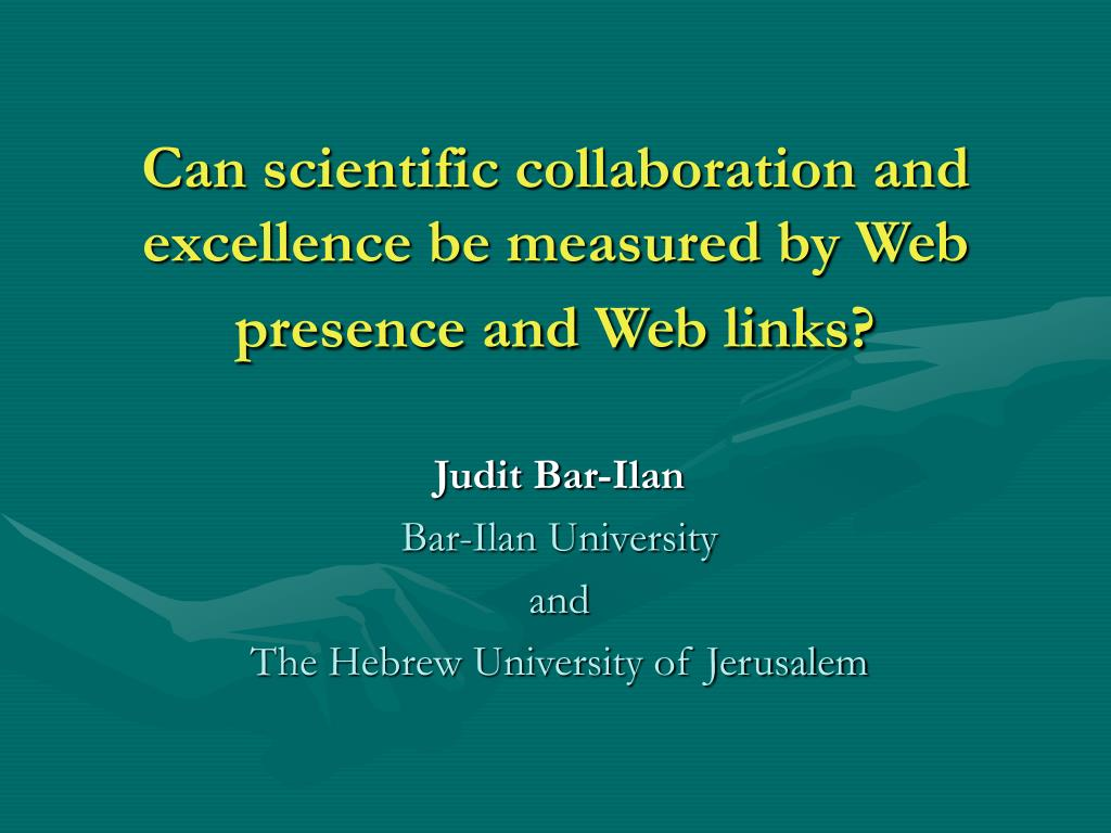 can scientific collaboration and excellence be measured by web presence and web links l.