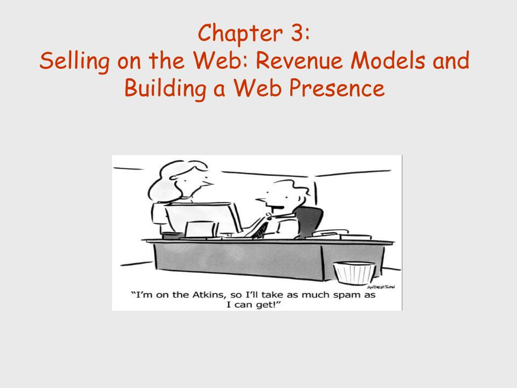 chapter 3 selling on the web revenue models and building a web presence