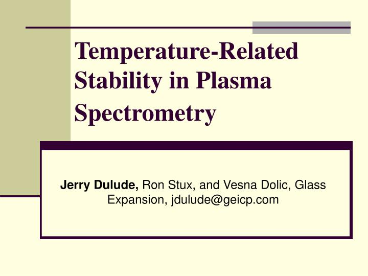 temperature related stability in plasma spectrometry n.