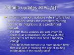 periodic updates rip 1 3