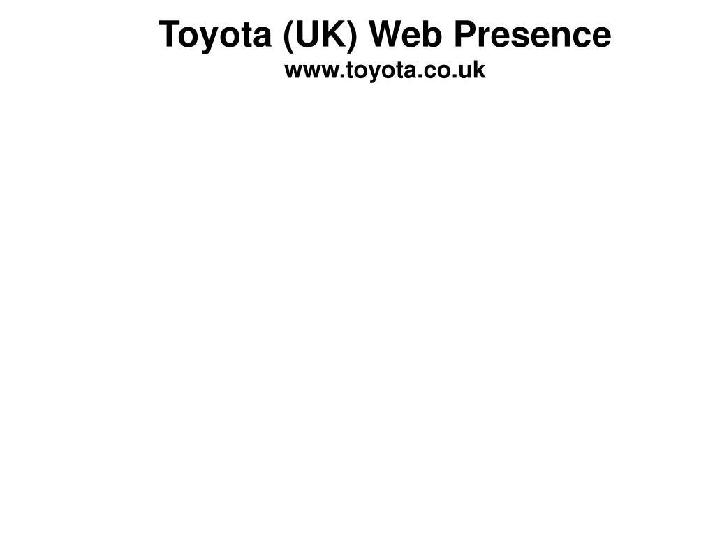 Toyota (UK) Web Presence