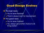 good design evolves