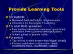 provide learning tools