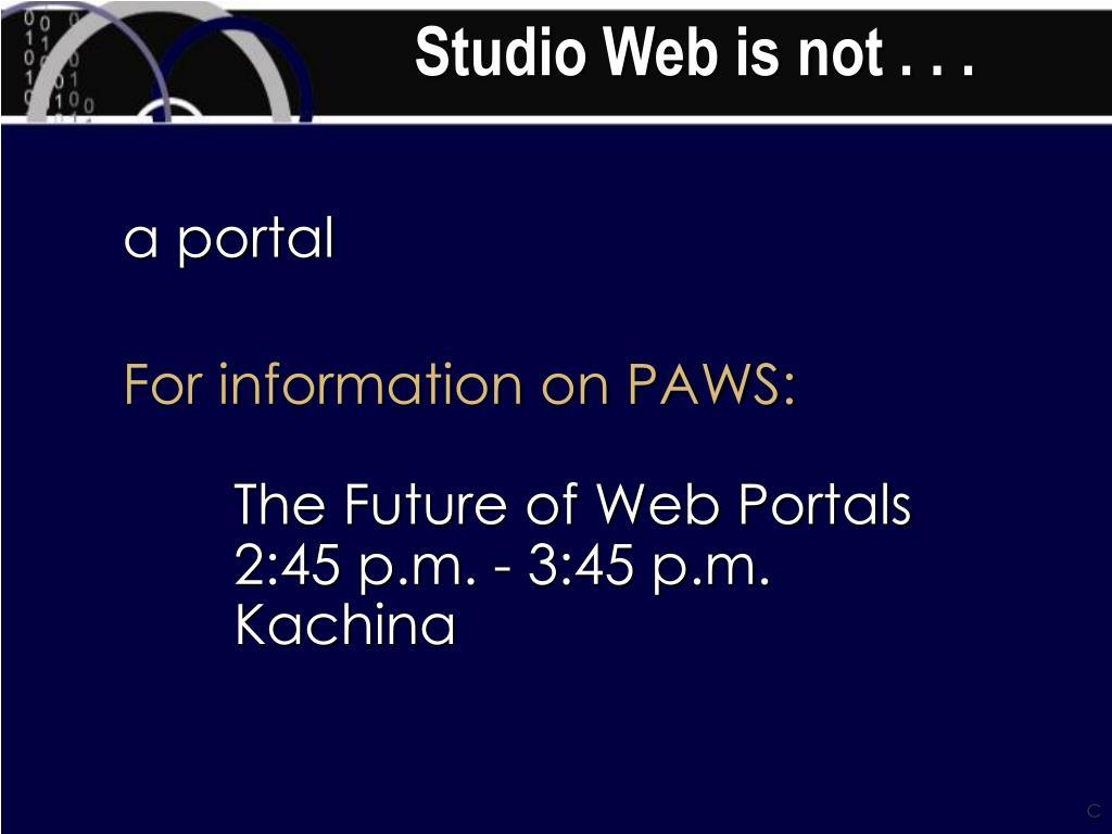 Studio Web is not . . .