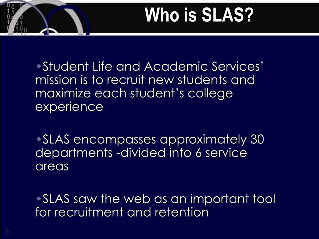 Who is SLAS?
