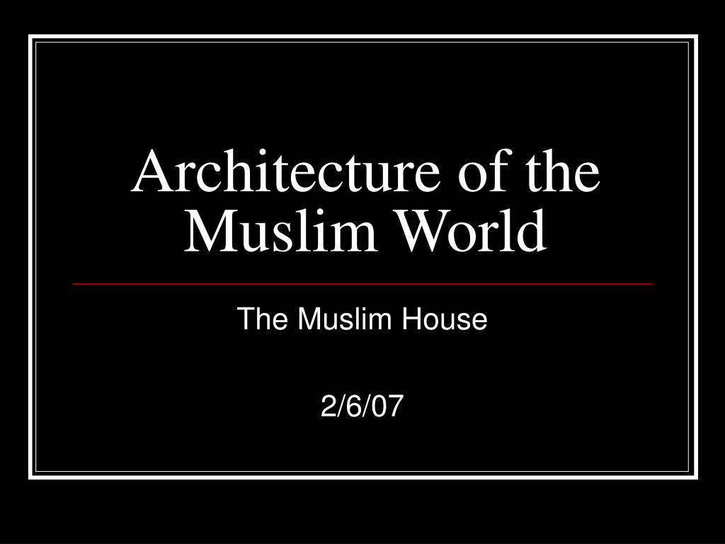 architecture of the muslim world l.