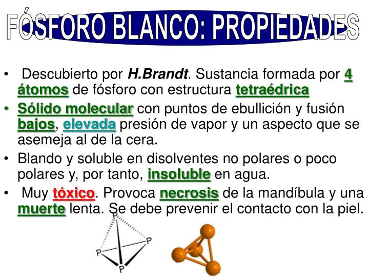 FÓSFORO BLANCO: PROPIEDADES